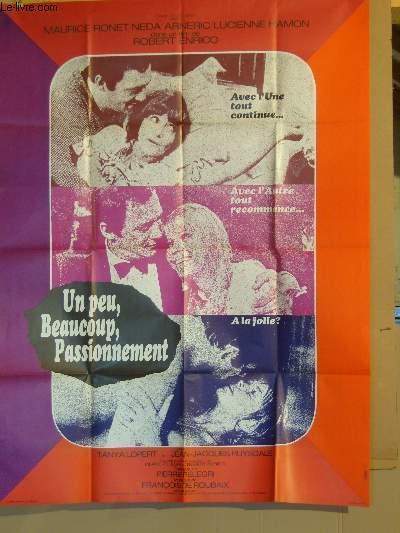 AFFICHE DE CINEMA - UN PEU, BEAUCOUP, PASSIONNEMENT