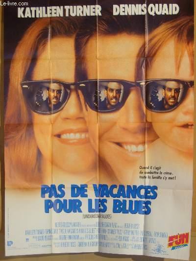 AFFICHE DE CINEMA - PAS DE VACANCES POUR LES BLUES - UNDERCOVER BLUES