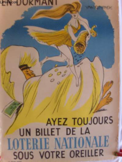 AFFICHE PUBLICITAIRE - LA FORTUNE VIENT EN DORMANT AYEZ TOUJOURS UN BILLET DE LA LOTERIE NATIONALE SOUS VOTRE OREILLER