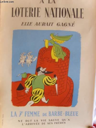 AFFICHE PUBLICITAIRE - A LA LOTERIE NATIONALE ELLE AURAIT GAGNE, LA 7EME FEME DE BARBE-BLEUE NE DUT LA VIE SAUVE QU'A L'ARRIVEE DE SES FRERES