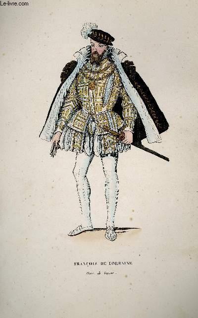 GRAVURE 19eme COULEURS - FRANCOIS DE LORRAINE