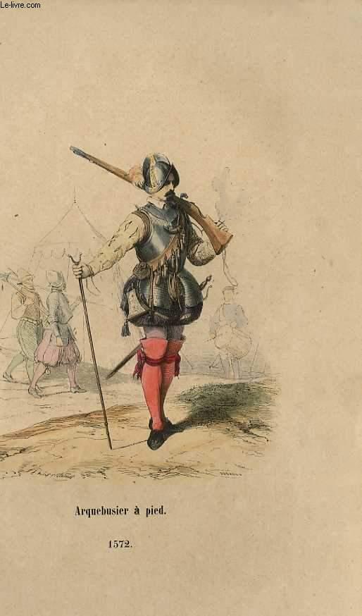 GRAVURES 19eme COULEURS - ARQUEBUSIER A PIED - 1572