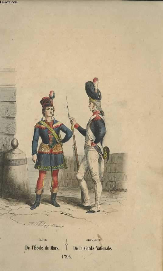GRAVURES 19eme COULEURS - ELEVE DE L'ECOLE DE MARS - GRENADIER DE LA GARDE NATIONALE - 1794