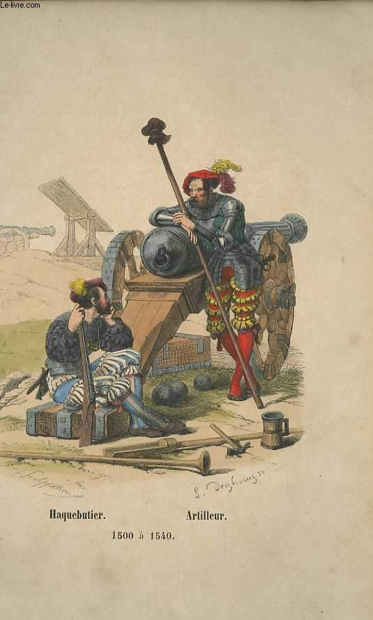 GRAVURES 19eme COULEURS - HAQUEBUTIER - ARTILLEUR - DE 1500 A 1540