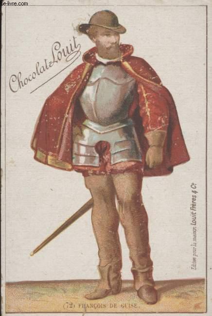 CHROMOLITHOGRAPHIE - 72 - FRANCOIS DE GUISE