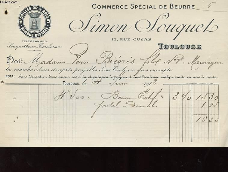 1 FACTURE ANCIENNE - COMMERCE SPECIAL DE BEURRE - SIMON LOUQUET - TOULOUSE