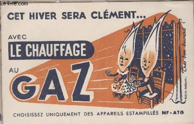 BUVARD - CET HIVER SERA CLEMENT... AVEC LE CHAUFFAGE AU GAZ