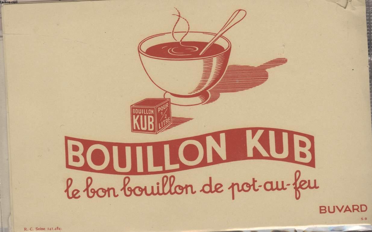 BUVARD - BOUILLON KUB LE BON BOUILLON DE POT-AU-FEU