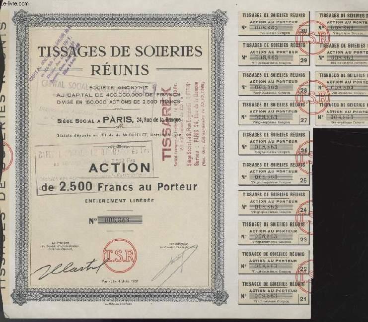 ACTION - TISSAGES DE SOIERIES REUNIS - 2500 FRANCS AU PORTEUR NUMEROTES