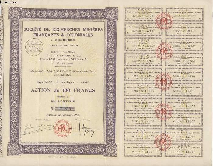 1 ACTION DE 100 FRANCS - SOIETE DE RECHERCHES MINIERE FRANCAISE & COLONIALES ET D'ENTREPRISE