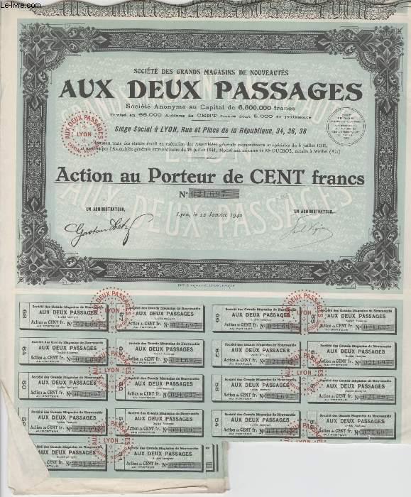 1 ACTION AU PORTEUR DE CENT FRANCS - AUX DEUX PASSAGES