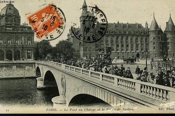 CARTE POSTALE - PARIS - LE PONT AU CHANGE ET LE PALAIS DE JUSTICE