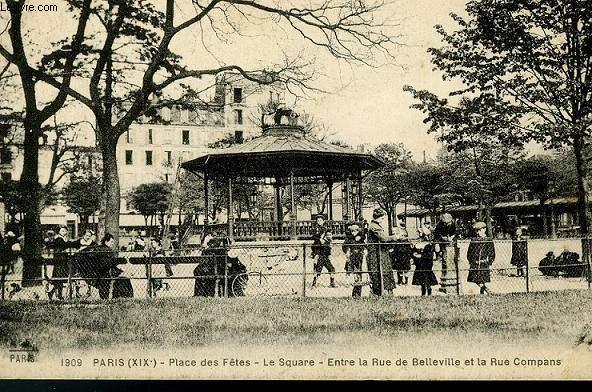 CARTE POSTALE - 1909 - PARIS - PLACE DES FETES - LE SQUARE - ENTRE LE RUE DE BELLEVILLE ET LA RUE COMPANS