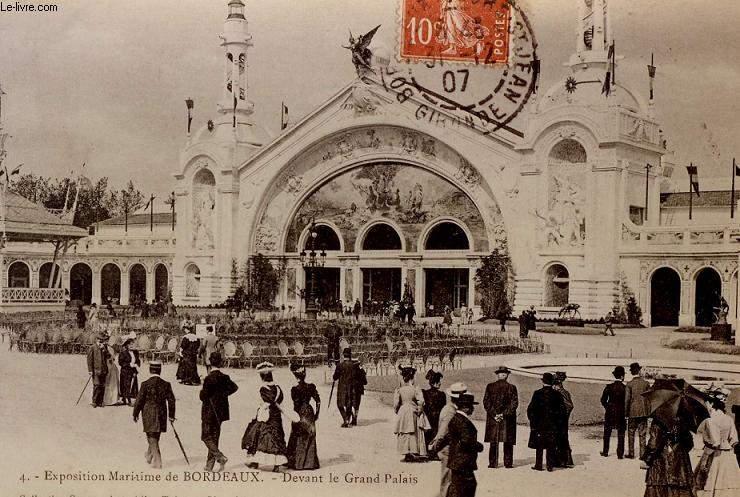 CARTE POSTALE - 4 - EXPOSITION MARITIME DE BORDEAUX - DEVANT LE GRAND PALAIS