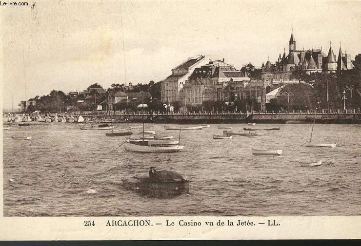 CARTE POSTALE - 254 - ARCACHON - LE CASINO VU DE LA JETEE