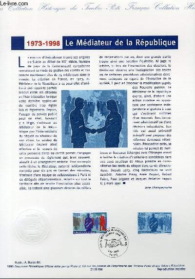 DOCUMENT PHILATELIQUE OFFICIEL - LE MEDIATEUR DE LA REPUBLIQUE 1973-1998 (N°3134 YVERT ET TELLIER)