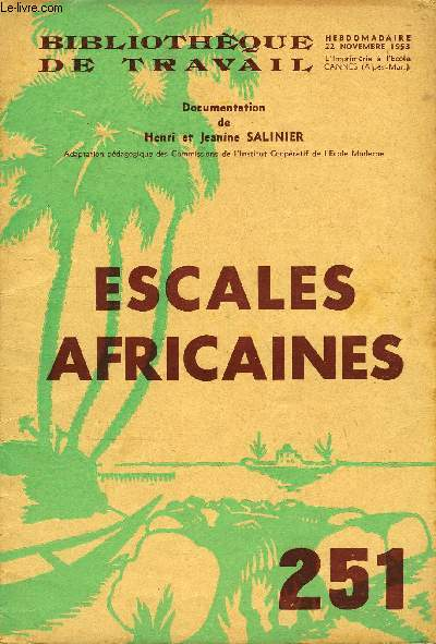 BIBLIOTHEQUE DE TRAVAIL N°251 - ESCALES AFRICAINES