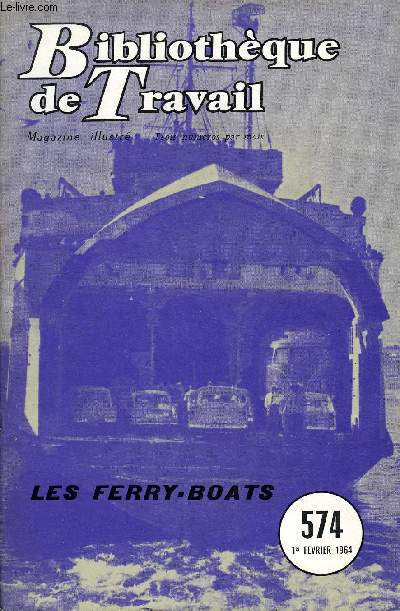 BIBLIOTHEQUE DE TRAVAIL N°574 - LES FERRY-BOATS