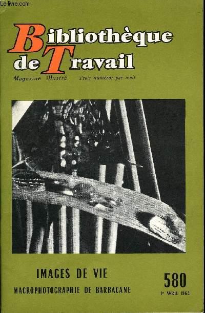 BIBLIOTHEQUE DE TRAVAIL N°580 - IMAGES DE VIE, MACROPHOTOGRAPHIE DE BARBACANE