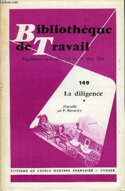 BIBLIOTHEQUE DE TRAVAIL SUPPLEMENT N°149 - LA DILIGENCE