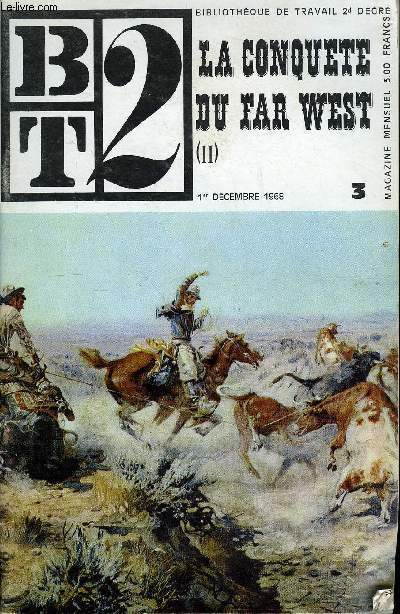 B2T - BIBLIOTHEQUE DE TRAVAIL N°3 - LA CONQUETE DU FAR WEST (II)
