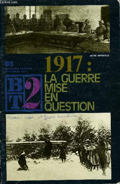 B2T - BIBLIOTHEQUE DE TRAVAIL N°63 - 1917 : LA GUERRE MISE EN QUESTION