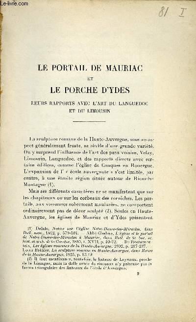 BULLETIN MONUMENTAL 98e VOLUME DE LA COLLECTION N°2 - LE PORTAIL DE MAURIAC ET LE PORCHE D'YDES - LEURS RAPPORTS AVEC L'ART DU LANGUEDOC ET DU LIMOUSIN PAR PIERRE QUARRE