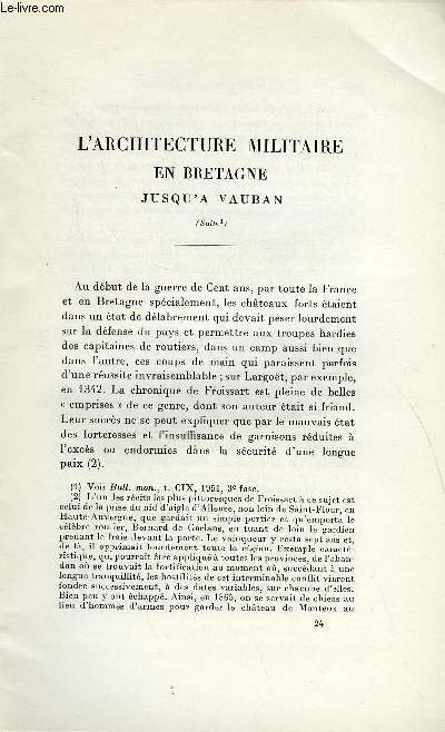 BULLETIN MONUMENTAL 109e VOLUME DE LA COLLECTION N°4 - L'ARCHITECTURE MILITAIRE EN BRETAGNE JUSQU'A VAUBAN (SUITE) PAR ROGER GRAND