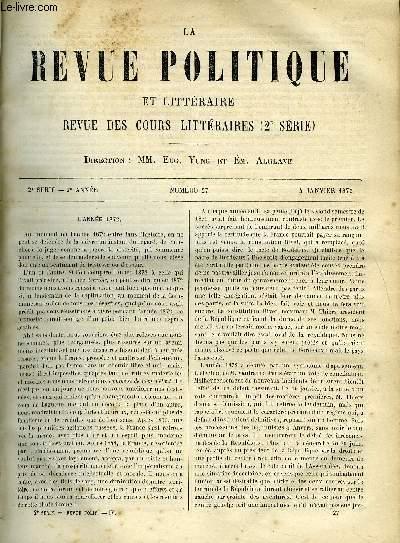 LA REVUE POLITIQUE ET LITTERAIRE 2e ANNEE - 2e SEMESTRE N°27 - L'ANNEE 1872, REVUE DIPLOMATIQUE (I A IV), COLLEGE DE FRANCE - LA TRAGEDIE LATINE ET LA CRITIQUE ALLEMANDE PAR GAASTON BOISSIER, FACULTE DES LETTRES DE CAEN - HISTOIRE