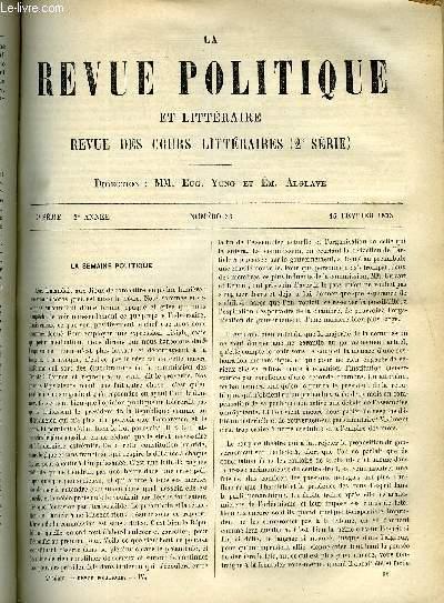 LA REVUE POLITIQUE ET LITTERAIRE 2e ANNEE - 2e SEMESTRE N°33 - REVUE DIPLOMATIQUE - L'AFFAIRE DU LAURIUM, LE POUVOIR EXECUTIF PAR J. J. CLAMAGERAN, TEMPLE DE L'ORATOIRE - CATHOLICISME ET PROTESTANTISME PAR LE R. P. HYACINTHE, IMPRESSIONS DE VOYAGE