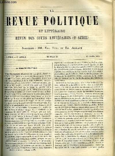 LA REVUE POLITIQUE ET LITTERAIRE 2e ANNEE - 2e SEMESTRE N°37 - REVUE DIPLOMATIQUE - LA SITUATION EN ESPAGNE - FIN DE L'AFFAIRE DU LAURIUM - NAPOLEON III ET LA PRUSSE EN 1851,FACULTE DES LETTRES DE CAEN - LE MYSTERE DE LORD BYRON PAR ALEXANDRE BUCHNER