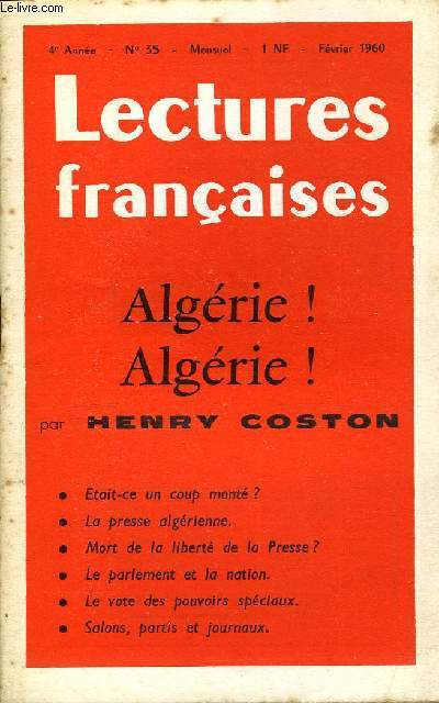 LECTURES FRANCAISES N° 35 - ALGERIE ! ALGERIE ! PAR HENRY COSTON, ETAIT-CE UN COUP MONTE ?, LA PRESSE ALGERIENNE, MORT DE LA LIBERTE DE LA PRESSE ?, LE PARLEMENT ET LA NATION, LE VOTE DES POUVOIRS SPECIAUX, SALONS, PARTIS ET JOURNAUX