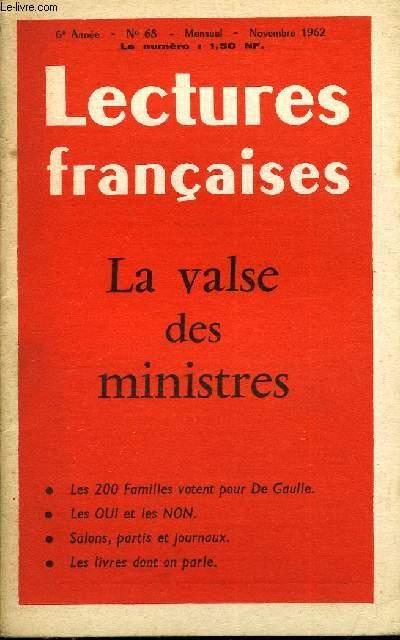 LECTURES FRANCAISES N° 68 - LA VALSE DES MINISTRES, LES 200 FAMILLES VOTENT POUR DE GAULLE, LES OUI ET LES NON, SALONS, PARTIS ET JOURNAUX, LES LIVRES DONT ON PARLE