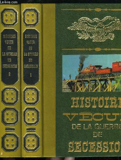 HISTOIRE VECUE DE LA GUERRE DE SECESSION TOME 1 ET 2