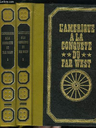 L'AMERIQUE A LA CONQUETE DU FAR WEST TOME 1 ET 2
