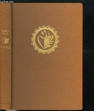 NANA - LES ROUGON-MACQUART - HISTOIRE NATURELLE ET SOCIALE D'UNE FAMILLE SOUS LE SECOND EMPIRE