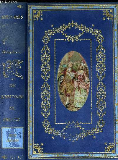 HISTOIRES D'AMOUR DE L'HISTOIRE DE FRANCE SOUS LOUIS XV
