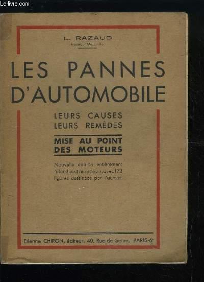 LES PANNES D'AUTOMOBILE - LEURS CAUSES, LEURS REMEDES - MISE AU POINT DES MOTEURS