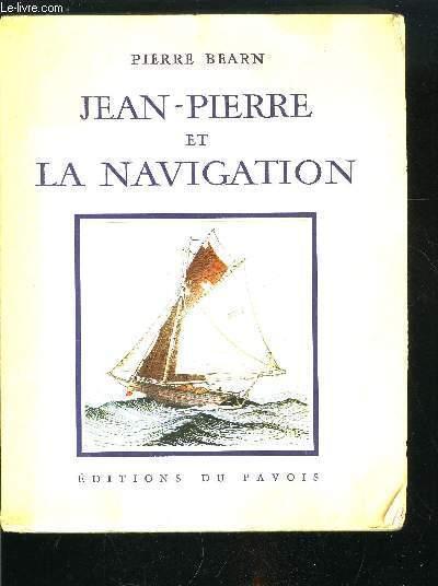 JEAN-PIERRE ET LA NAVIGATION