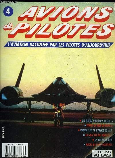 AVIONS & PILOTES N° 4 - Pilotes au combat - Un oiseau noir dans le ciel, Missions civiles - Tigres en mer du Nord, Cocardes et couleurs - Mirage 2000 de l'armée de l'air, La maitrise du ciel - La saga du vol vertical : Les premiers pas, Boite noire