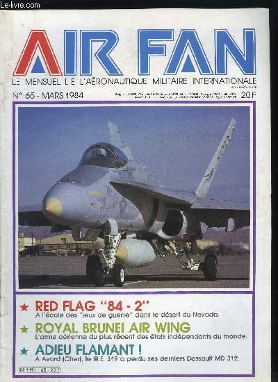 AIR FAN N° 65 - Notre ami Michel Croci, Poker d'As (chapitre 3) : Pierre le Gloan, Red Flag 84-2, Au son du Banjo (2e partie), Royal Brunei air wing, Adieu Flamant !