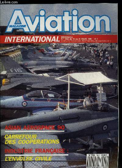 AVIATION MAGAZINE INTERNATIONAL N° 1002 - Optimisme : Airbus Industrie retrouve la sérénité, Notre ami Albert Boccara n'est plus, British Aerospace reprend le travail, Le contre-exemple de l'A320 d'Idian Airlines, McDonnell Douglas propose le MD-12