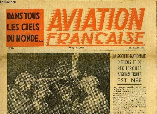 AVIATION FRANCAISE N° 23 - Deux récits de l'aviation française en guerre par G. Courtin et R. Collongues, Quelques nouveaux avions français, Le V.B. 10, le S.E.R.A. 100, Le Breguet 500 par Marcel Colivet, La France produira-t-elle son carburant ?