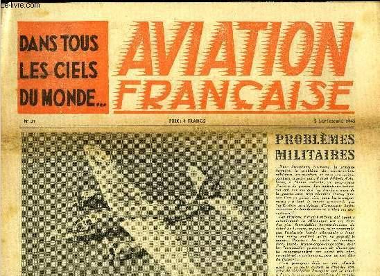 AVIATION FRANCAISE N° 31 - Une année de renaissance aérienne, enquête de Jean M. Mecker et Marcel Guillon, On a récupéré 300 tonnes d'alu par mois a Nanterre, Le N.C. 702 par Marcel Colivet, Derniers détails sur le radio-Reperage
