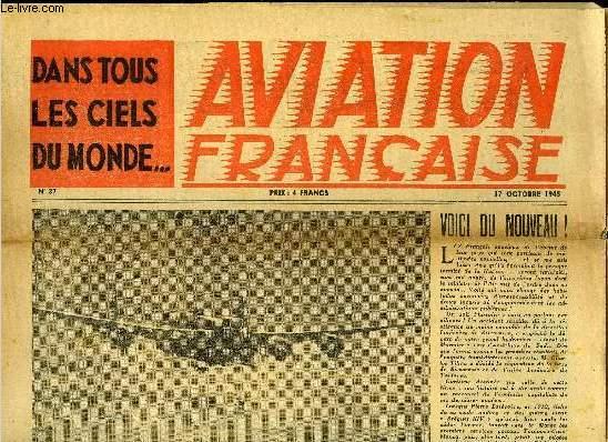 AVIATION FRANCAISE N° 37 - Une école professionnelle d'usine a Levallois par Marcel Collivet, Une femme parachutée chez Tito raconte ses souvenirs, Bientot, l'aviation privée dans le domaine public, Voici des avions de tourime, M. Tillon réquisitionne