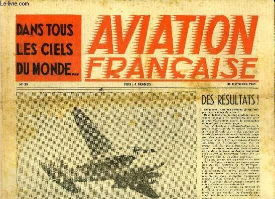 AVIATION FRANCAISE N° 39 - Le S.O. 30 N a terminé ses essais, Premiers vols de guerre par le commandant Martre, Le magnifique voyage du Lionel-de-Marmier par notre envoyé spécial Emmanuel Chenes, Un quadrimoteur transatlantiue anglais : le Tudor