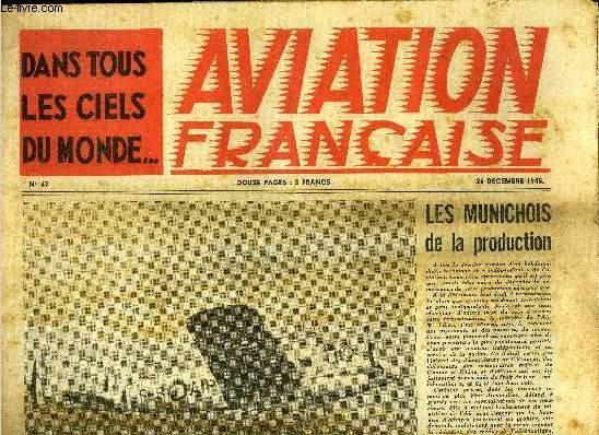 AVIATION FRANCAISE N° 47 - Les munichois de la production, Les derniers secrets de la guerre aérienne, Les meilleurs procédés de fabrication des avions de tourisme, Bilan d'un année de modélisme