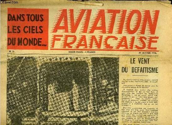 AVIATION FRANCAISE N° 51 - Le vent de défaitisme, Un avion expérimental, le B.V. 144, Les turbo-réacteurs étrangers vers un humanisme aéronautique et tous les sports aériens