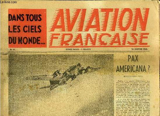 AVIATION FRANCAISE N° 52 - Pax Americana ?, Le S.E. 2000, Un parachutiste du grand Nord, La Baltique était si froide par Maurice Bonnefoy, Développement de l'aviation a réaction en Angleterre