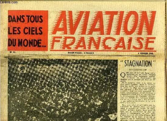 AVIATION FRANCAISE N° 53 - Stagnation, Un gros transport : le Douglas C-6-477, Motopropulseurs anglais, Les cartes mentent pour un équipement au sol, Il y a encore des miracles, Nous sommes réunis ici pour accroitre la production de notre usine